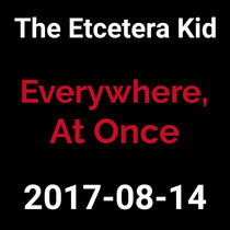 2017-08-14 - Everywhere, At Once (live show) cover art