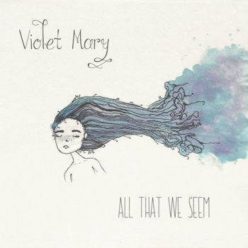 All That We Seem by Violet Mary