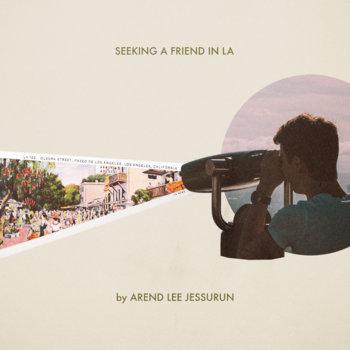 Seeking a Friend in LA - Single by Arend Lee Jessurun