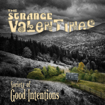 Society of Good Intentions by The Strange Valentines