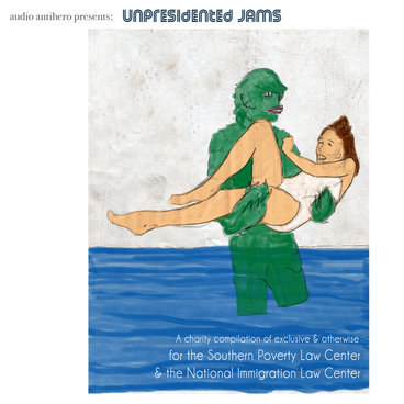 "Audio Antihero presents: ""Unpresidented Jams"" for SPLC & NILC main photo"