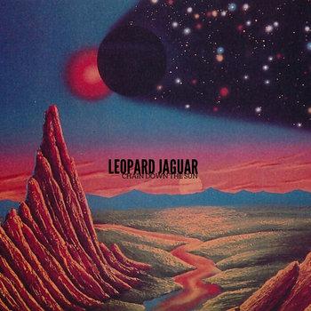 Chain Down the Sun by Leopard Jaguar
