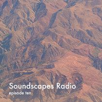 Soundscapes Radio • episode ten cover art