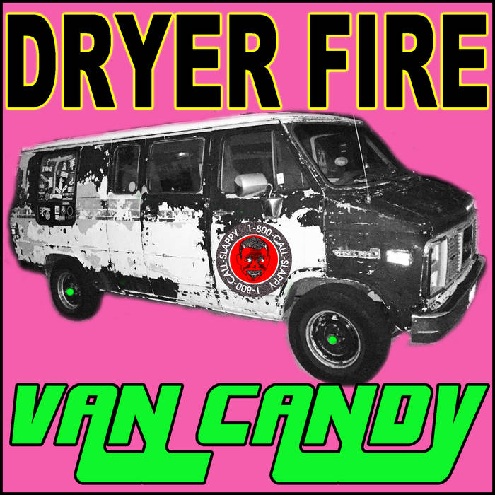 Dryer Fire - Van Candy