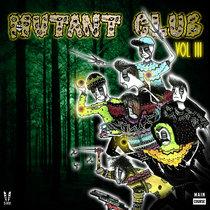 Mutant Club - Volume Three (MCR-048) cover art
