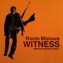 Roots Manuva - Witness (Amerigo Gazaway Remix) cover art