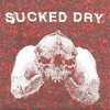 Sucked Dry EP Cover Art