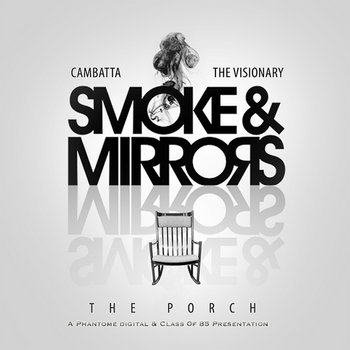 Smoke & Mirrors: The Porch by Cambatta