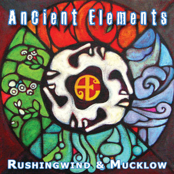 Ancient Elements by Rushingwind & Mucklow