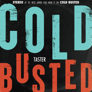 Cold Busted Taster main photo