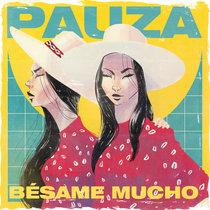 PAUZA - Bésame Mucho cover art