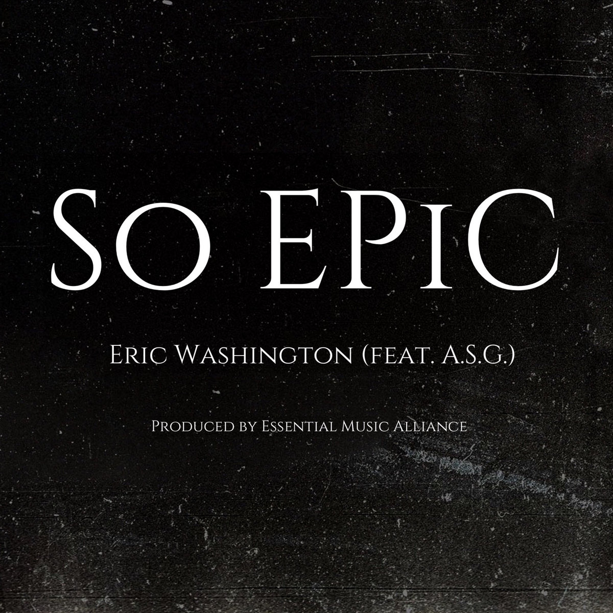 So EPiC (feat. A.S.G.) - Single by Eric Washington