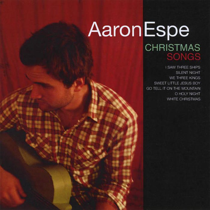 Christmas Songs | Aaron Espe