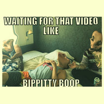 Waiting For That Video Like Bippitty Boop cover art