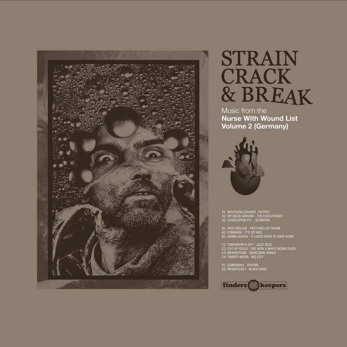 Strain Crack & Break: Music From The Nurse With Wound List Volume Two (Germany)