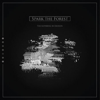 The Suffering in Erosion (Single) by Spark the Forest