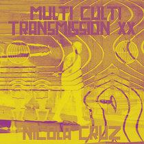 Multi Culti Transmission XX - Nicola Cruz cover art