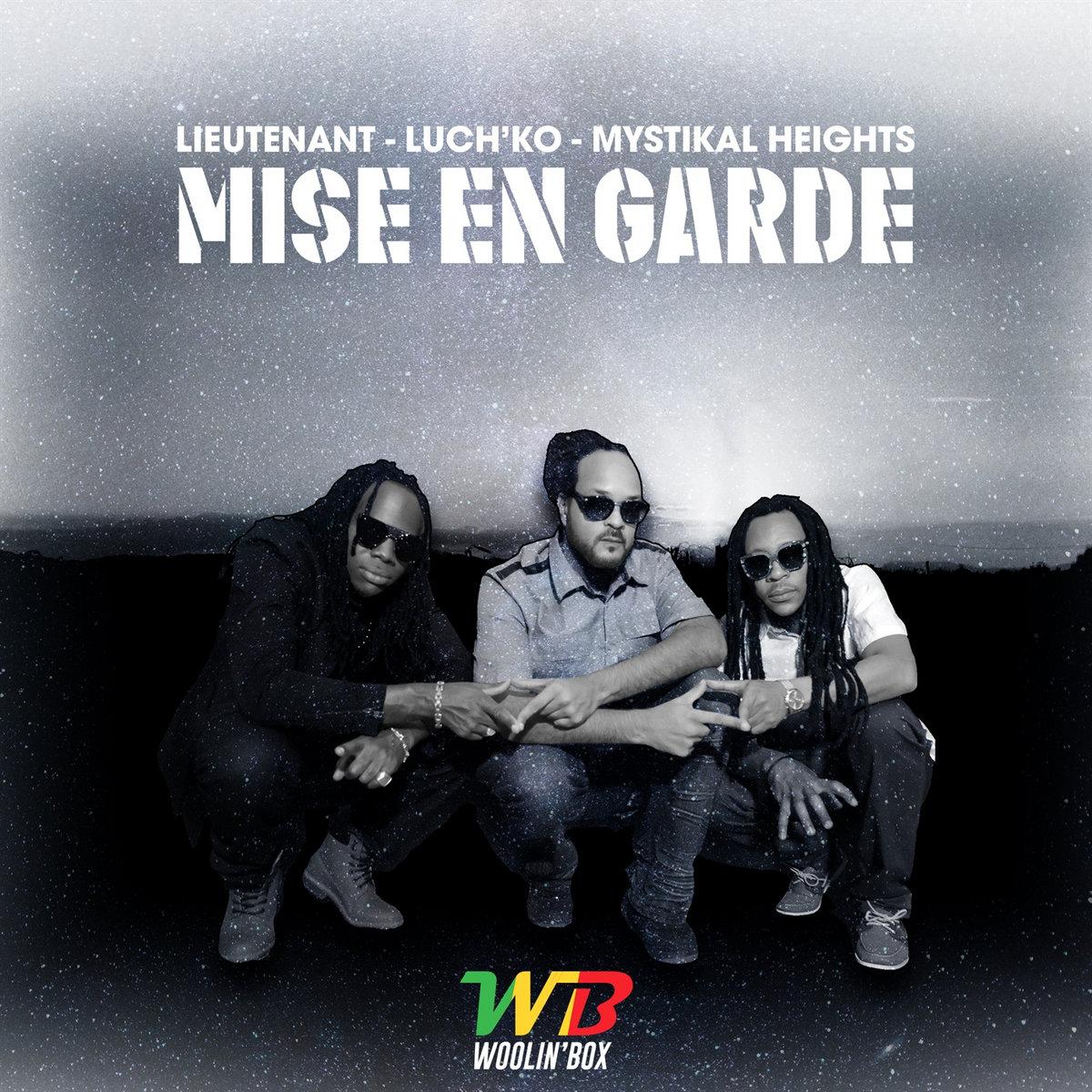 Mise en Garde ( Lieutenent Feat Mystikal Heights & Luch'ko)   Woolin'box