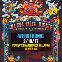 Werktronic LIVE @ Werk Out West - Denver, CO 3/18/17 cover art