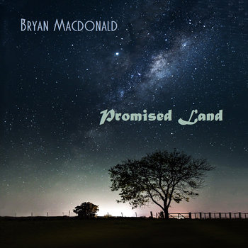 Promised Land - EP by Bryan Macdonald