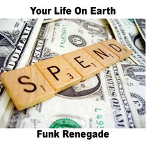 Spend Your Life (Jam) Deek Jackson & The Funk Renegade cover art