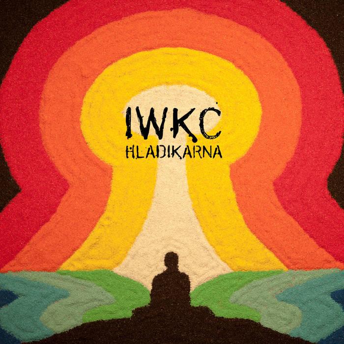 Новый альбом IWKC (I WILL KILL CHITA) - Hladikarna (2017)