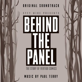 Behind The Panel: The Story Of Vertigo Comics (Original Soundtrack) by Paul Terry