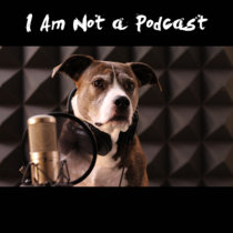 I Am Not a Podcast cover art