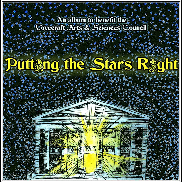 Putting the Stars Right - An album to benefit the Lovecraft Arts & Sciences Council by Various Artists