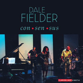 Consensus (2019) by Dale Fielder Quartet