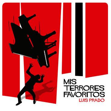 Luis Prado - Mis Terrores Favoritos main photo
