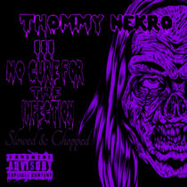III:No Cure For The Infection (Purple Version) Slowed-N- Chopped by Vandal Heart cover art