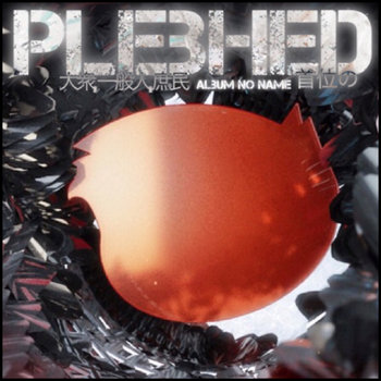 """""""album no name"""", by plebhed"""