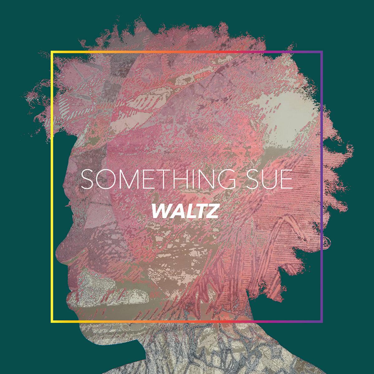 Waltz by Something Sue