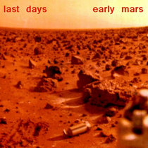 """FREE DOWNLOAD!! """"LAST DAYS/EARLY MARS"""" cover art"""