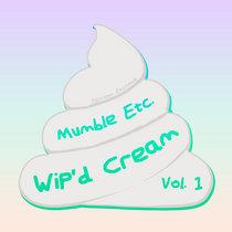 WiP'd Cream, Vol. 1 cover art