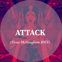 Fifi Rong - Attack (Drew McNaughton Remix) cover art