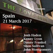 Spain Love Song Los Angeles 21 March 2017 With John Montgomery cover art