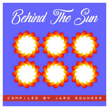 Behind The Sun 3 by Jaro Sounder