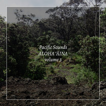 Aloha 'Aina, Volume 3: Field Recordings of Hawaii cover art