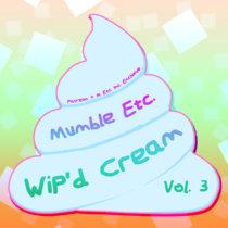 WiP'd Cream, Vol. 3 cover art