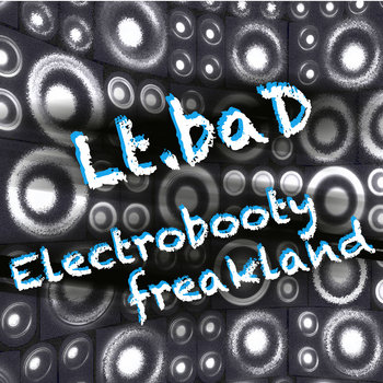 Electrobooty Freakland (Single) by Lt.baD