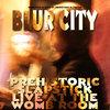 Blur City: Prehistoric Slapstick Live at the Womb Room Cover Art