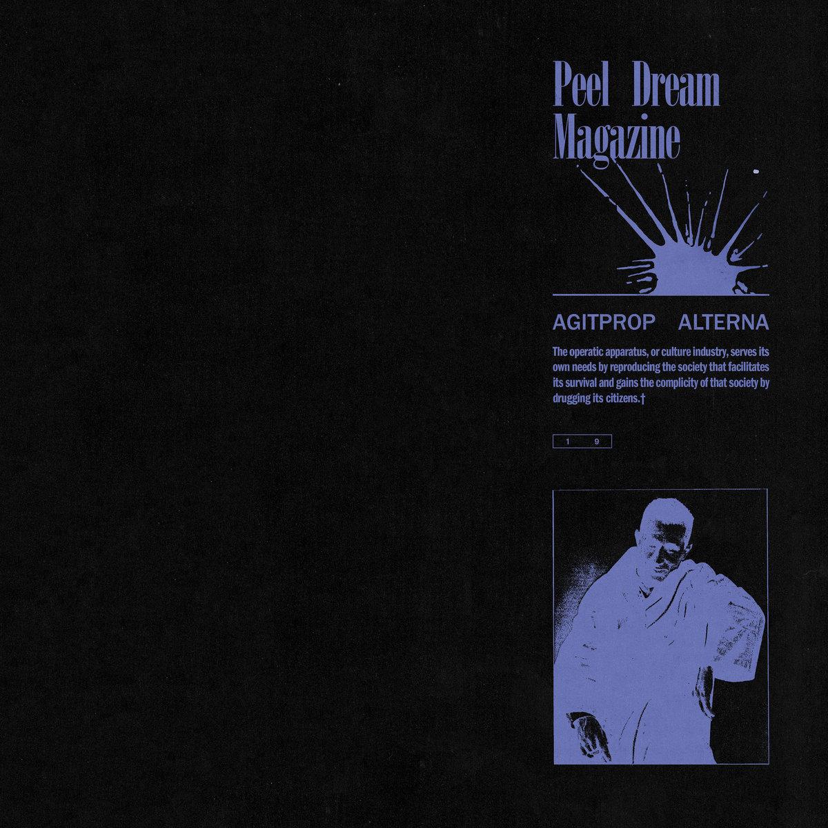 Agitprop Alterna | Peel Dream Magazine