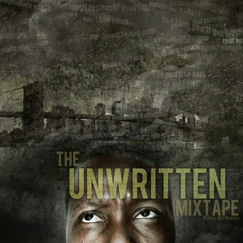 The Unwritten Mixtape by Riley Writtens
