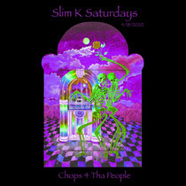 Slim K Saturdays: 4.18.20 (Chops 4 Tha People) cover art