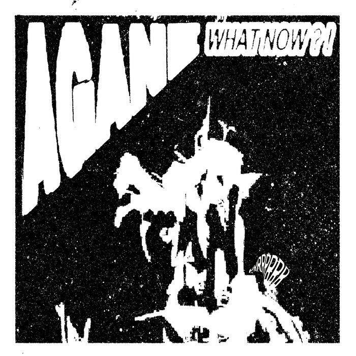 What Now?! | Agane | Prrrrrrr Records Image