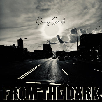 From The Dark by Denny Smith
