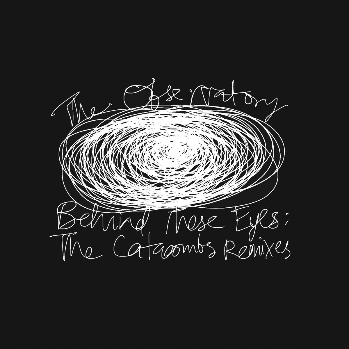Behind These Eyes The Catacombs Remixes The Observatory