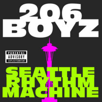 206BOYZ - SEATTLE RHYTHM MACHINE cover art